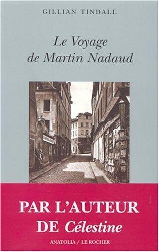 Le Voyage De Martin Nadaud  by  Gillian Tindall
