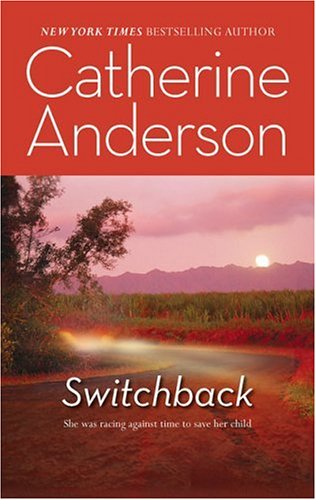 Switchback (reprint of Harlequin Intrigue #135)  by  Catherine Anderson
