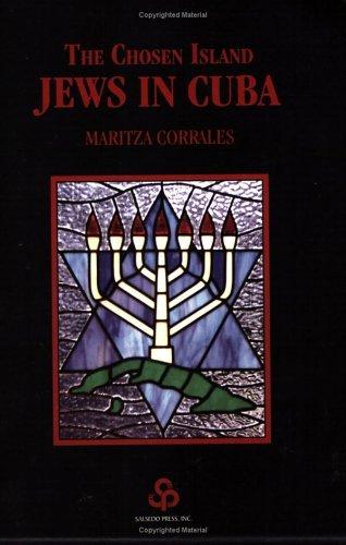 The Chosen Island: Jews in Cuba Maritza Corrales