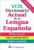 Vox Diccionario Actual de La Lengua Espanola = Vox Dictionary of the Current Spanish Language  by  Christopher Naylor