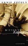 Mitten in Amerika.  by  Annie Proulx