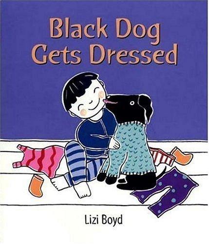 Black Dog Gets Dressed Lizi Boyd