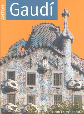 Antoni Gaudi  by  Judith Carmel Arthur
