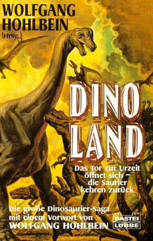 Dinoland: Das Tor zur Urzeit öffnet sich - die Saurier kehren zurück  by  Wolfgang Hohlbein