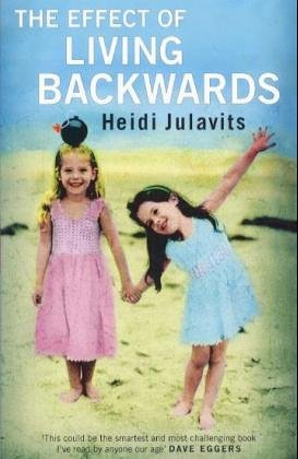 The Effect of Living Backwards  by  Heidi Julavits