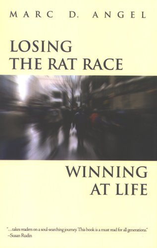 Losing the Rat Race, Winning at Life  by  Marc D. Angel