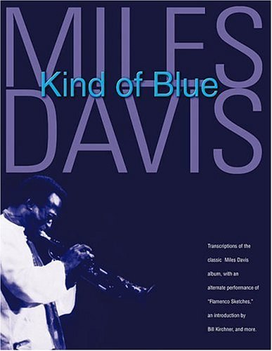 Miles Davis - Kind of Blue: Deluxe Edition Hal Leonard Publishing Company