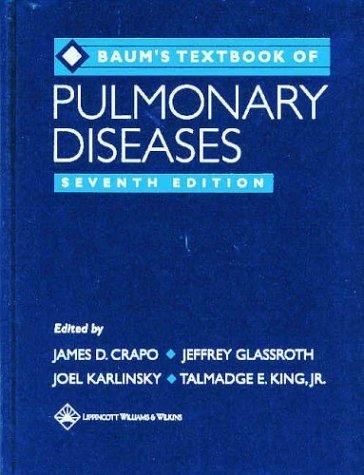 Baums Textbook of Pulmonary Diseases (Textbook of Pulmonary Disease-(Baum))  by  James D. Crapo