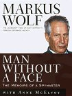 Man Without a Face:: The Autobiography of Communisms Greatest Spymaster  by  Markus Wolf