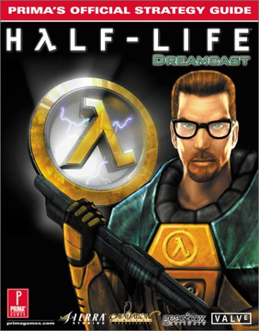 Half-Life (DC): Primas Official Strategy Guide  by  Joe Grant Bell