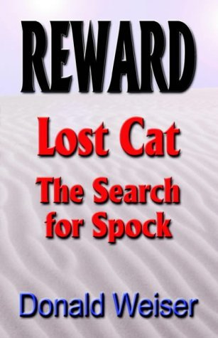 Reward, Lost Cat, The Search For Spock  by  Donald Weiser
