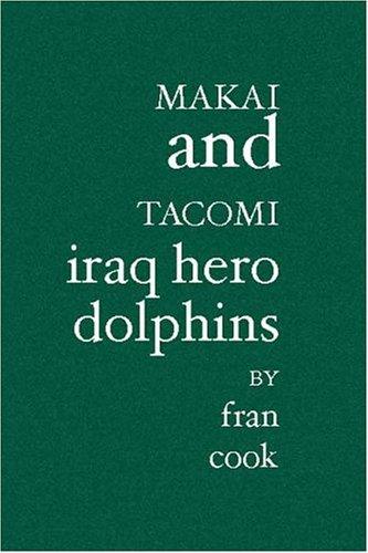 Makai And Tacomi: Iraq Hero Dolphins Fran Cook