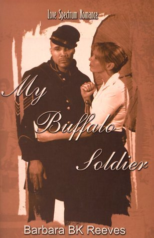 My Buffalo Soldier  by  B.K. Reeves