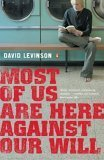 Most Of Us Are Here Against Our Will David Samuel Levinson