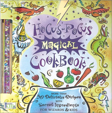 Hocus-Pocus Magical Cookbook: More Than 50 Delicious Recipes with Secret Ingredients for Wizards & Kids [With Liquid Filled Magic Wand] Donna Boundy