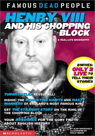 Henry the VIII and His Chopping Block  by  Alan MacDonald