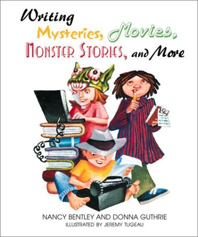 Writing Mysteries, Movies, Monster Stories, and More  by  Donna Guthrie