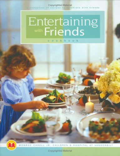 Entertaining with Friends Cookbook  by  Monroe Carell Jr.