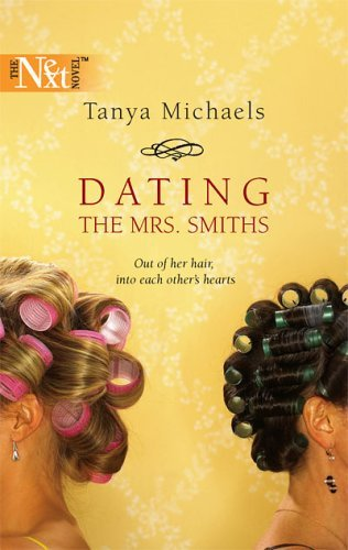 Dating the Mrs. Smiths Tanya Michaels