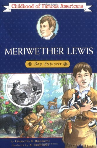 Meriwether Lewis: Boy Explorer Charlotta M. Bebenroth