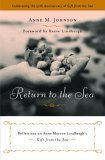 Return to the Sea: Reflections on Anne Morrow Lindberghs Gift from the Sea Anne M. Johnson
