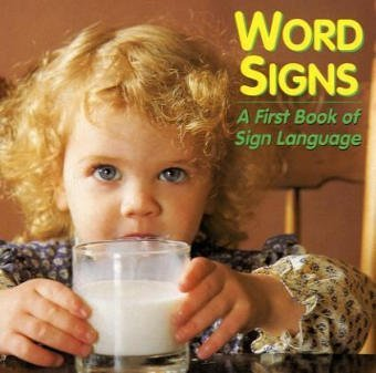 Word Signs: A First Book of Sign Language  by  Debbie Slier