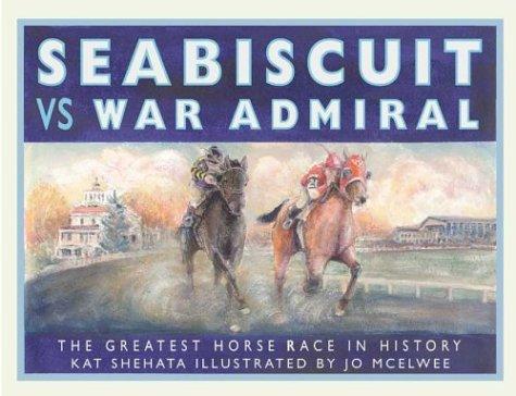 Seabiscuit vs. War Admiral Kat Shehata
