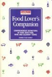 Food Lovers Companion: Comprehensive Definitions of Over 3000 Food, Wine, and Culinary Terms Sharon Tyler Herbst