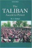 The Taliban: Ascent to Power M.J. Gohari