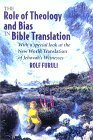 The Role of Theology and Bias in Bible Translation: With a special look at the New World Translation of Jehovahs Witnesses Rolf Furuli