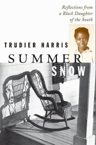 Summer Snow: Reflections from a Black Daughter of the South  by  Trudier Harris