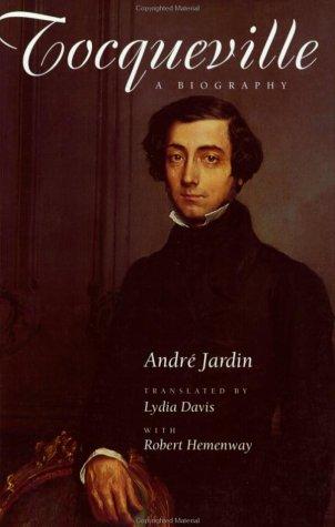 Tocqueville: A Biography  by  André Jardin