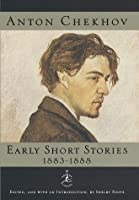 The Early Stories, 1883-1888 Anton Chekhov
