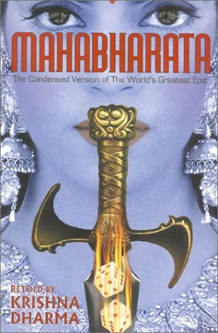 Mahabharata: The Condensed Version of the Worlds Greatest Epic  by  Krishna Dharma