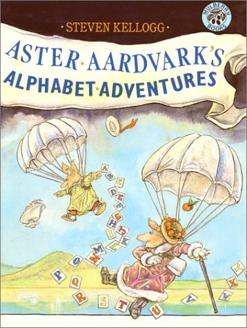Aster Aardvarks Alphabet Adventures  by  Steven Kellogg