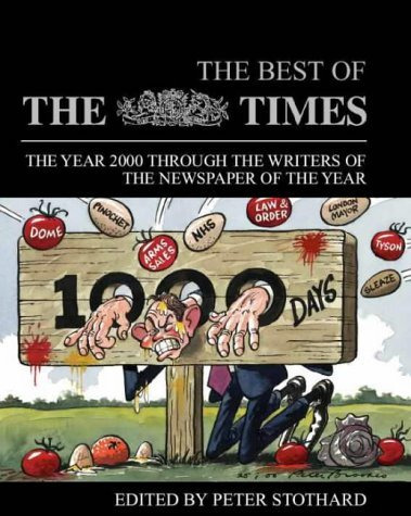 Best of the Times: The Year 2000s Best Writing and Images from the Newspaper of the Year Matthew Paris