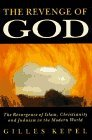 The Revenge of God: The Resurgence of Islam, Christianity and Judaism in the Modern World  by  Gilles Kepel