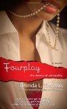 Fourplay: ...the Dance of Sensuality Brenda L. Thomas