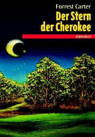 Der Stern Der Cherokee  by  Forrest Carter