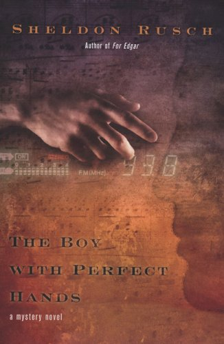 The Boy With Perfect Hands Sheldon Rusch