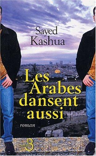 Les Arabes Dansent Aussi  by  Sayed Kashua