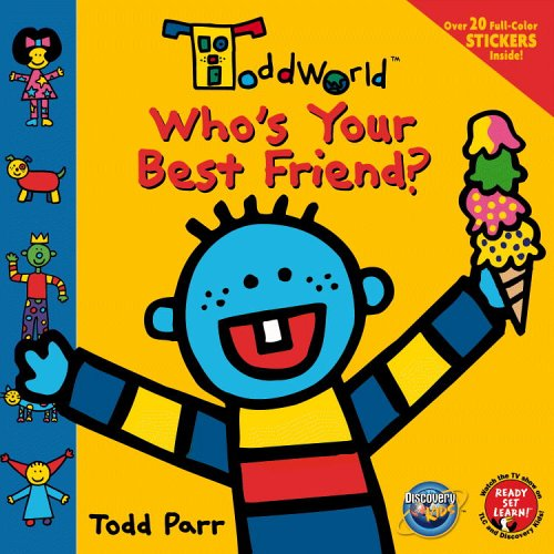 ToddWorld: Whos Your Best Friend?: 8 x 8 Sticker Book Todd Parr