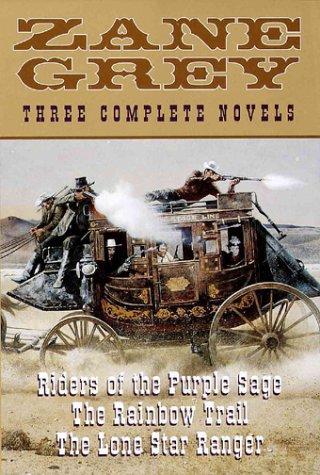 Zane Gray Three Complete Novels Zane Grey