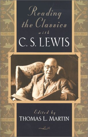 Reading The Classics With C. S. Lewis  by  Thomas L. Martin