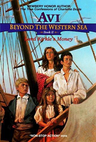 Lord Kirkles Money (Beyond the Western Sea, #2) Avi