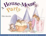 A House-Mouse Party  by  Ellen Jareckie