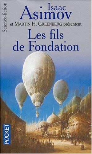 Les Fils De Fondation: En Hommage À Isaac Asimov  by  Isaac Asimov