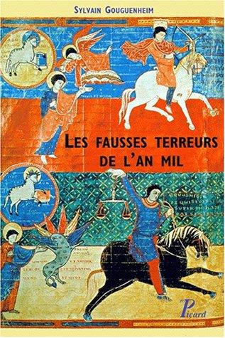 Les Fausses Terreurs De Lan Mil: Attente De La Fin Des Temps Ou Approfondissement De La Foi?. Sylvain Gouguenheim