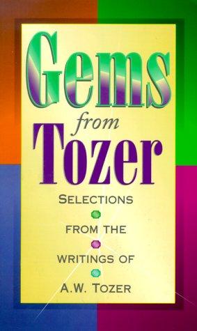 Gems from Tozer A.W. Tozer
