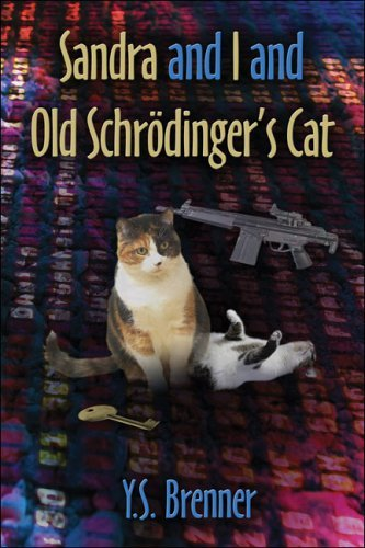 Sandra and I and Old Schrodingers Cat  by  Y.S. Brenner